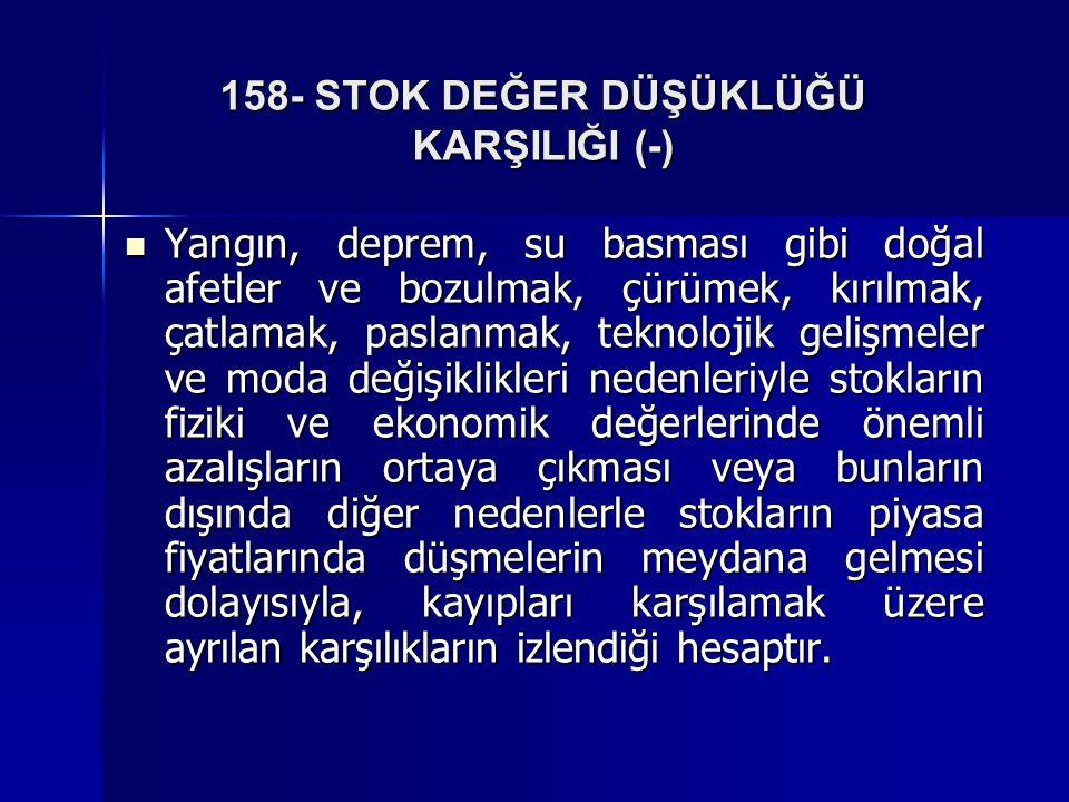 158- STOK DEĞER DÜŞÜKLÜĞÜ KARŞILIĞI (-)