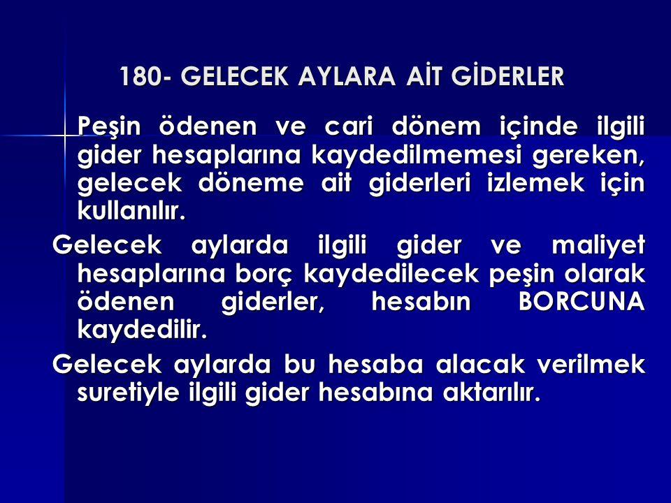 180- GELECEK AYLARA AİT GİDERLER
