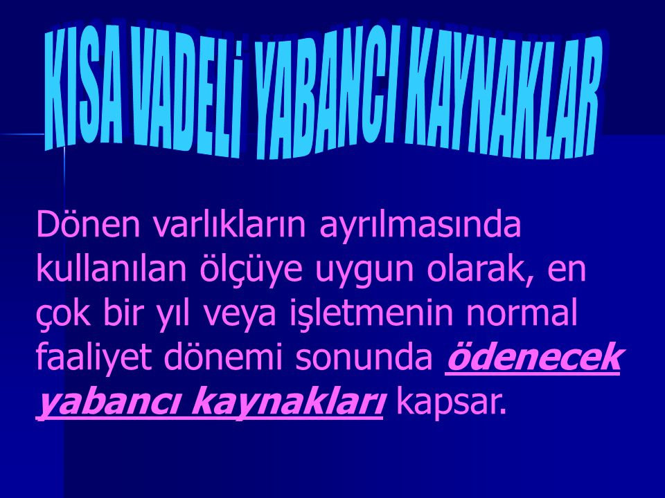 KISA VADELİ YABANCI KAYNAKLAR