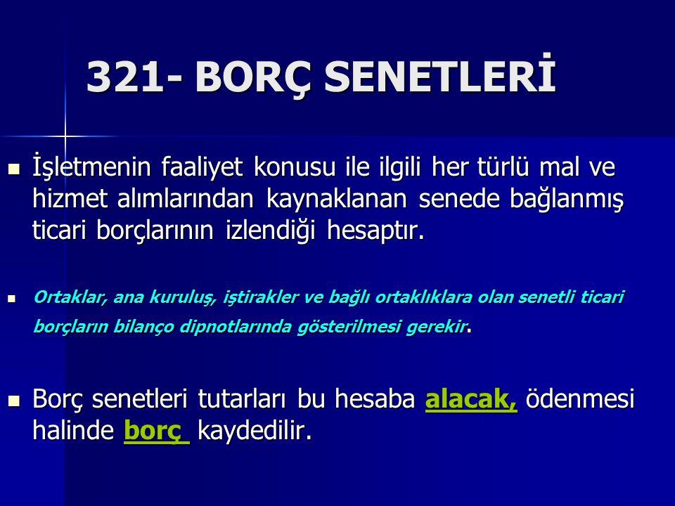 321- BORÇ SENETLERİ
