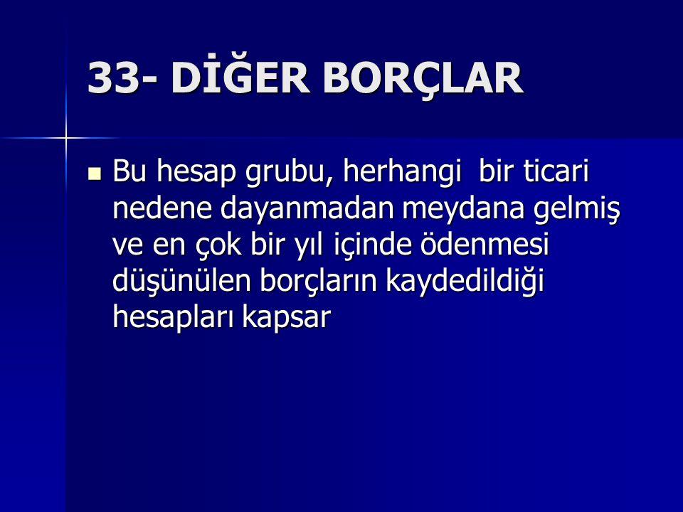 33- DİĞER BORÇLAR