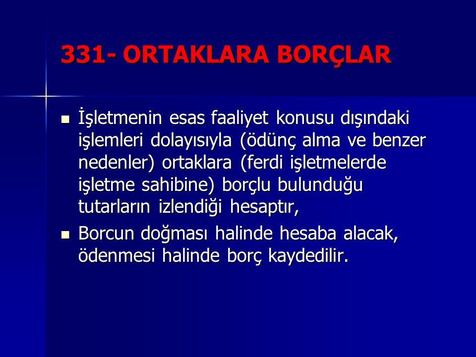 331- ORTAKLARA BORÇLAR