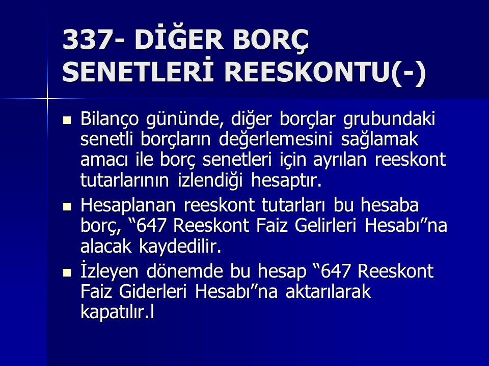 337- DİĞER BORÇ SENETLERİ REESKONTU(-)