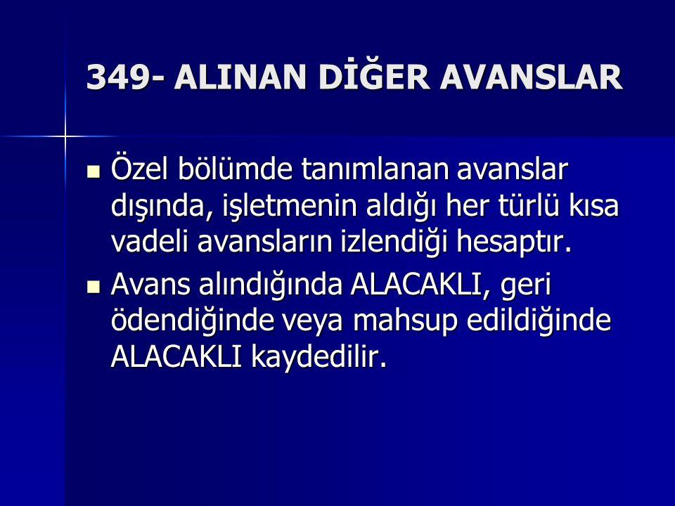 349- ALINAN DİĞER AVANSLAR