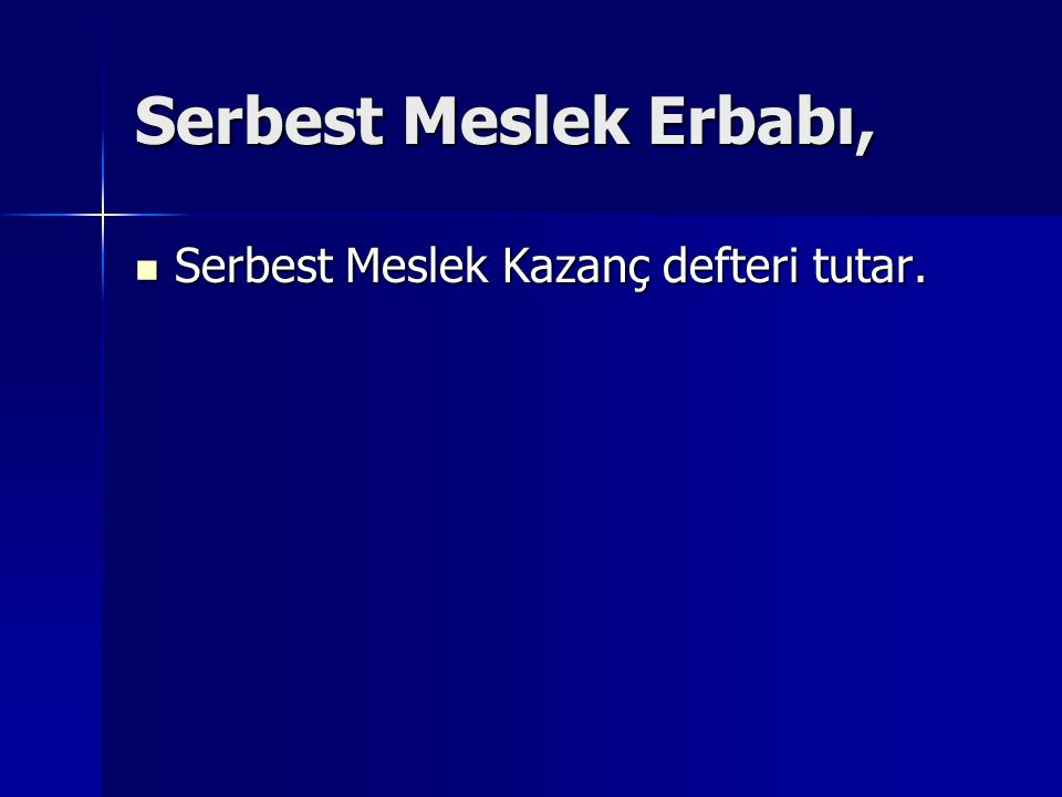 Serbest Meslek Erbabı, Serbest Meslek Kazanç defteri tutar.