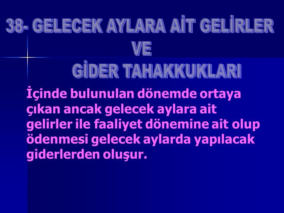 38- GELECEK AYLARA AİT GELİRLER