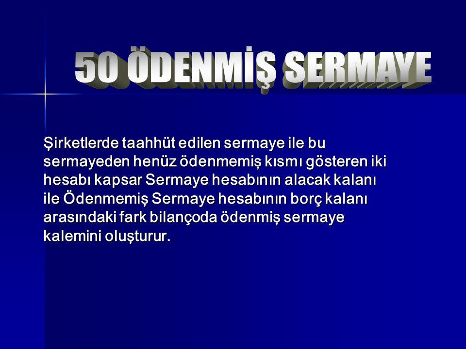 50 ÖDENMİŞ SERMAYE