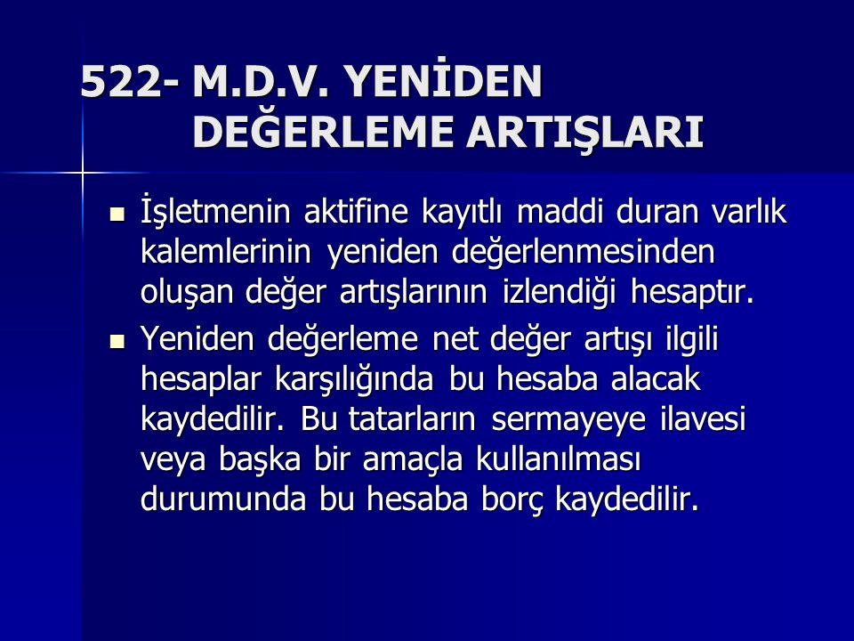 522- M.D.V. YENİDEN DEĞERLEME ARTIŞLARI