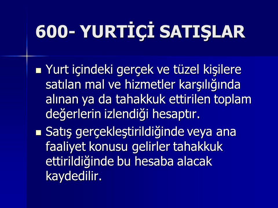 600- YURTİÇİ SATIŞLAR