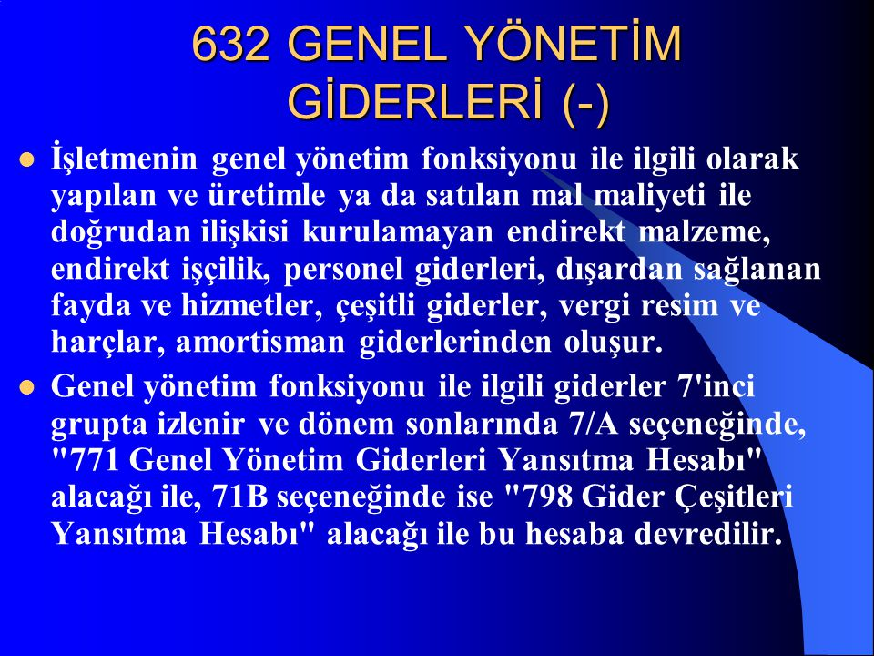 632 GENEL YÖNETİM GİDERLERİ (-)
