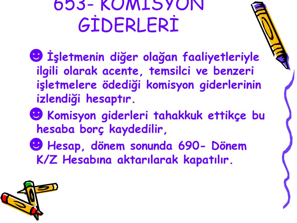 653- KOMİSYON GİDERLERİ