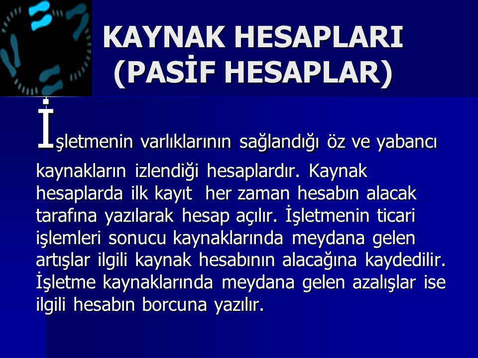 KAYNAK HESAPLARI (PASİF HESAPLAR)