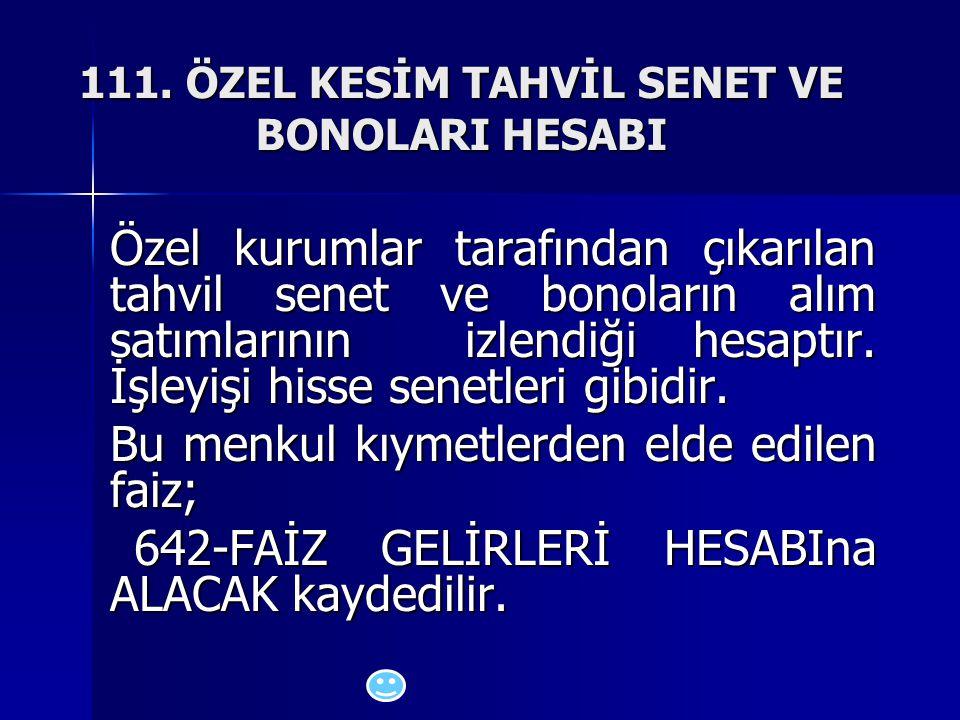 111. ÖZEL KESİM TAHVİL SENET VE BONOLARI HESABI