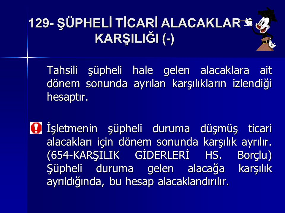 129- ŞÜPHELİ TİCARİ ALACAKLAR KARŞILIĞI (-)
