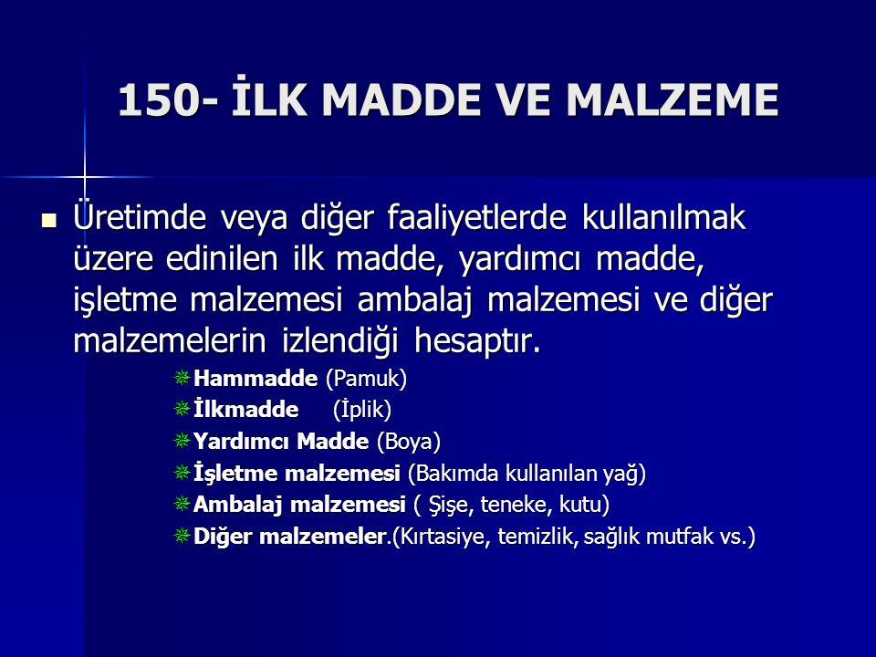 150- İLK MADDE VE MALZEME