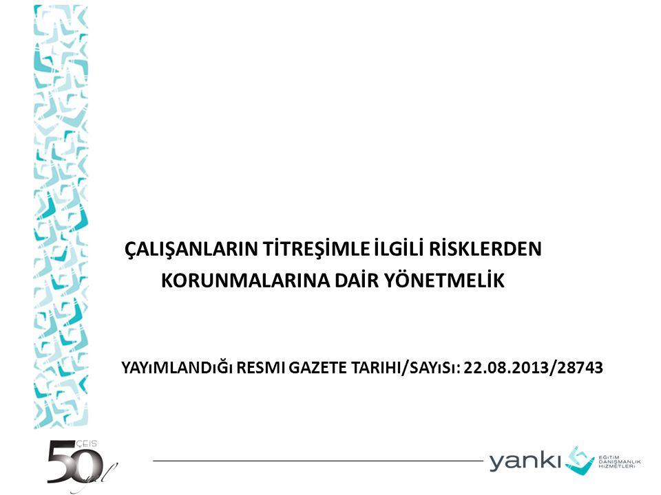 Yayımlandığı Resmi Gazete Tarihi/Sayısı: 22.08.2013/28743