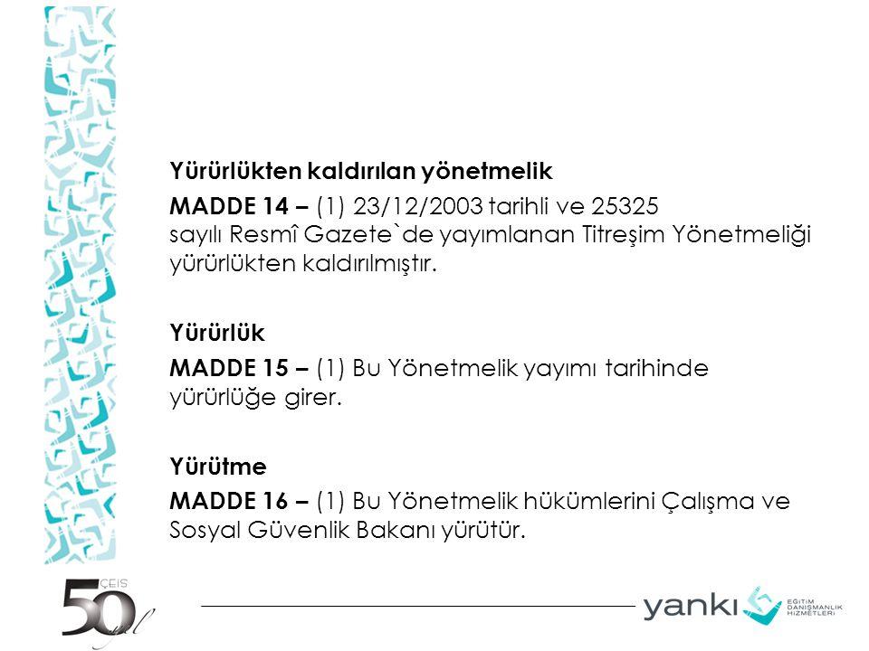 Yürürlükten kaldırılan yönetmelik MADDE 14 – (1) 23/12/2003 tarihli ve 25325 sayılı Resmî Gazete`de yayımlanan Titreşim Yönetmeliği yürürlükten kaldırılmıştır.
