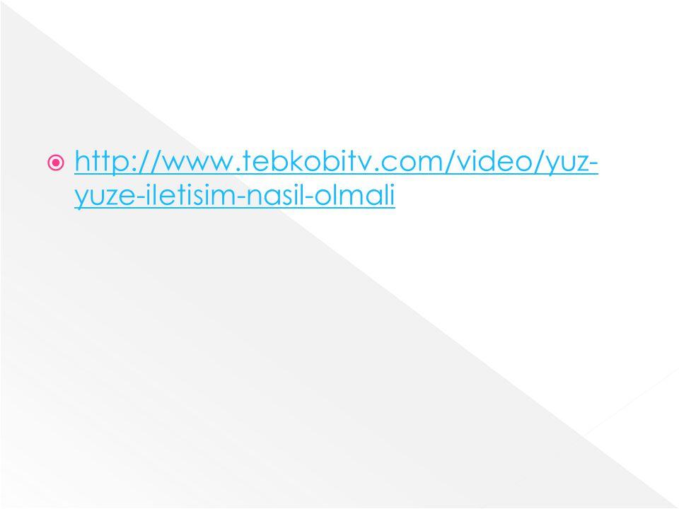 http://www.tebkobitv.com/video/yuz-yuze-iletisim-nasil-olmali