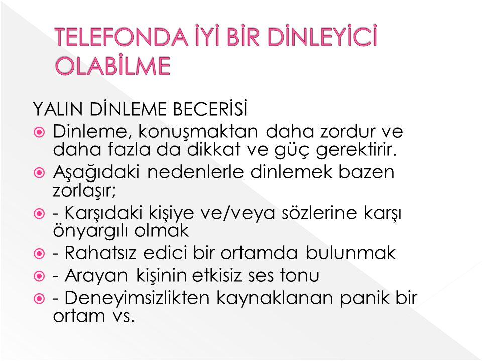 TELEFONDA İYİ BİR DİNLEYİCİ OLABİLME