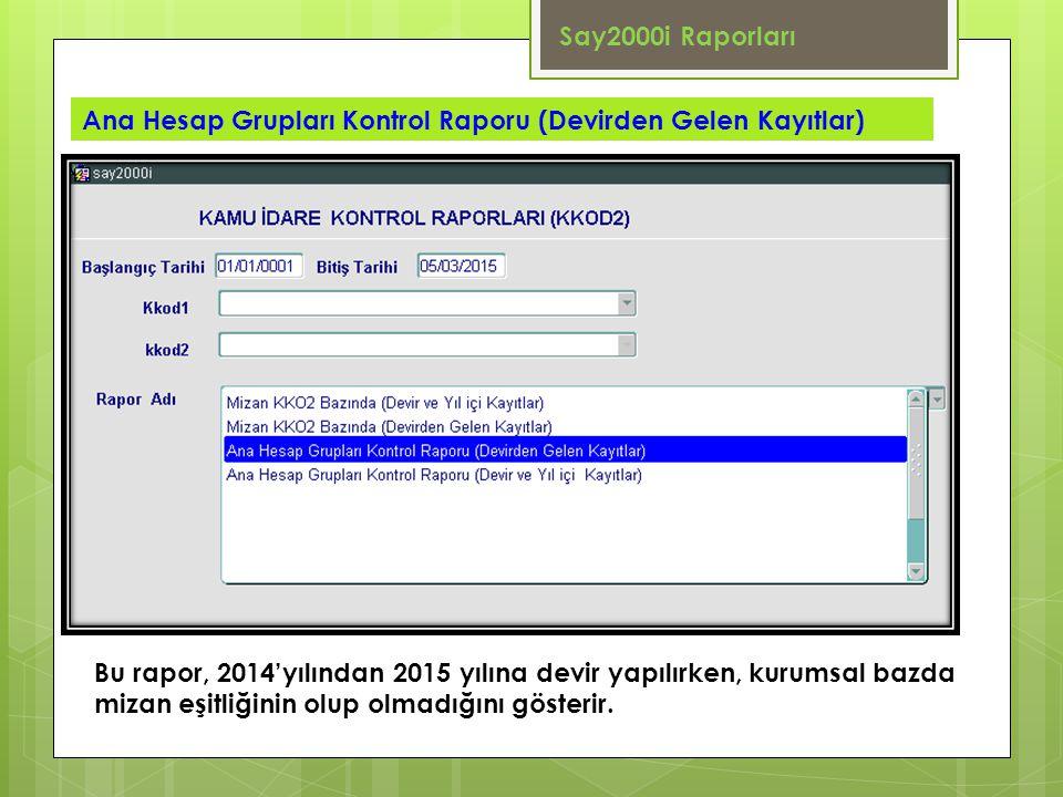 Say2000i Raporları Ana Hesap Grupları Kontrol Raporu (Devirden Gelen Kayıtlar)