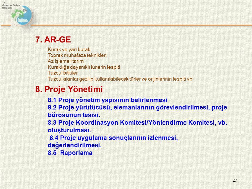 7. AR-GE 8. Proje Yönetimi 8.1 Proje yönetim yapısının belirlenmesi