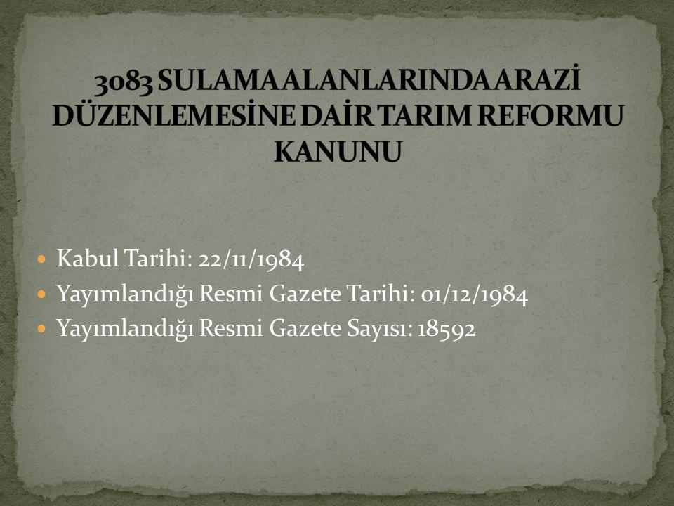 3083 SULAMA ALANLARINDA ARAZİ DÜZENLEMESİNE DAİR TARIM REFORMU KANUNU