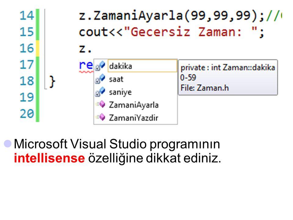 Microsoft Visual Studio programının intellisense özelliğine dikkat ediniz.