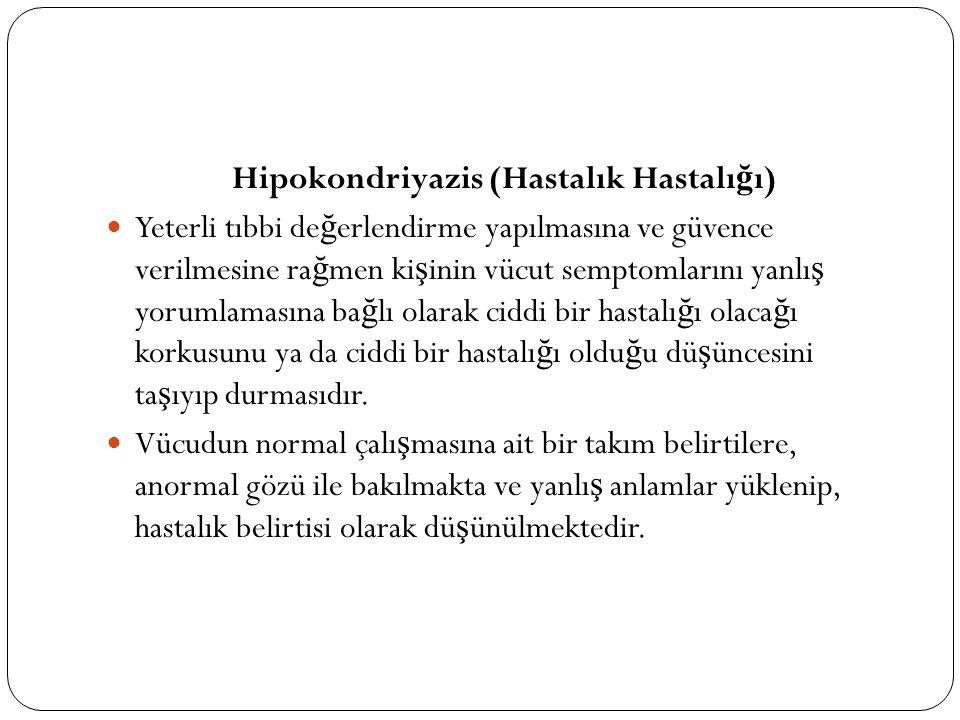 Hipokondriyazis (Hastalık Hastalığı)