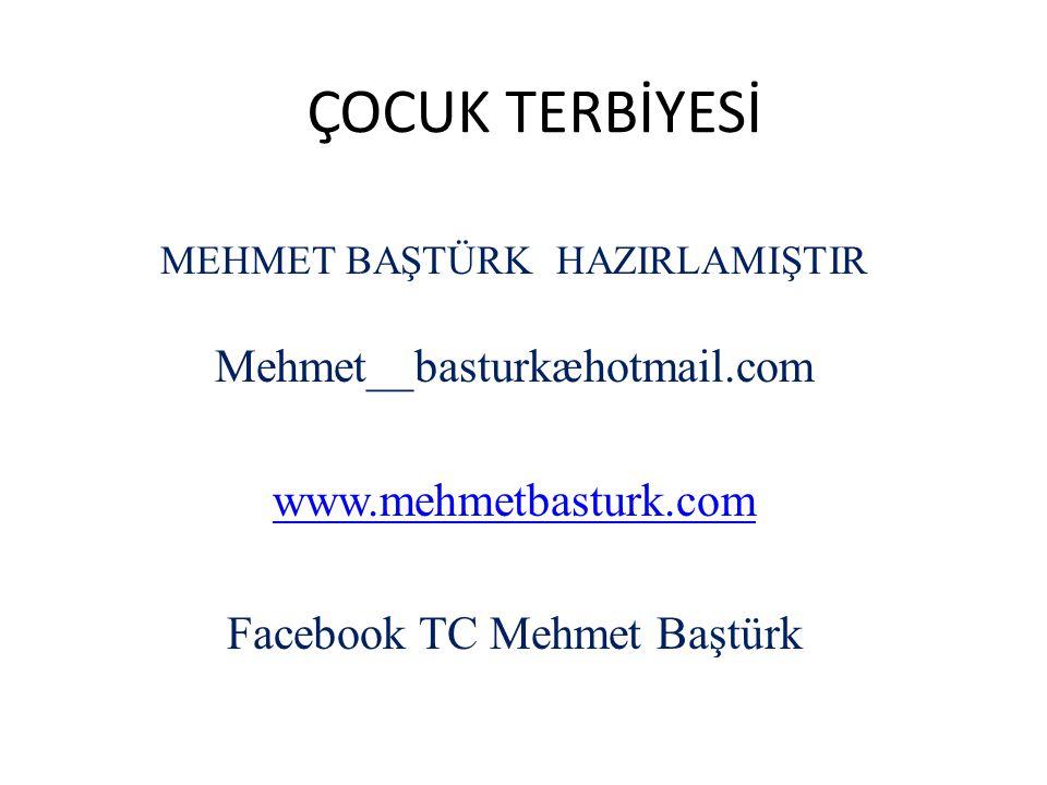 ÇOCUK TERBİYESİ Mehmet__basturkæhotmail.com www.mehmetbasturk.com