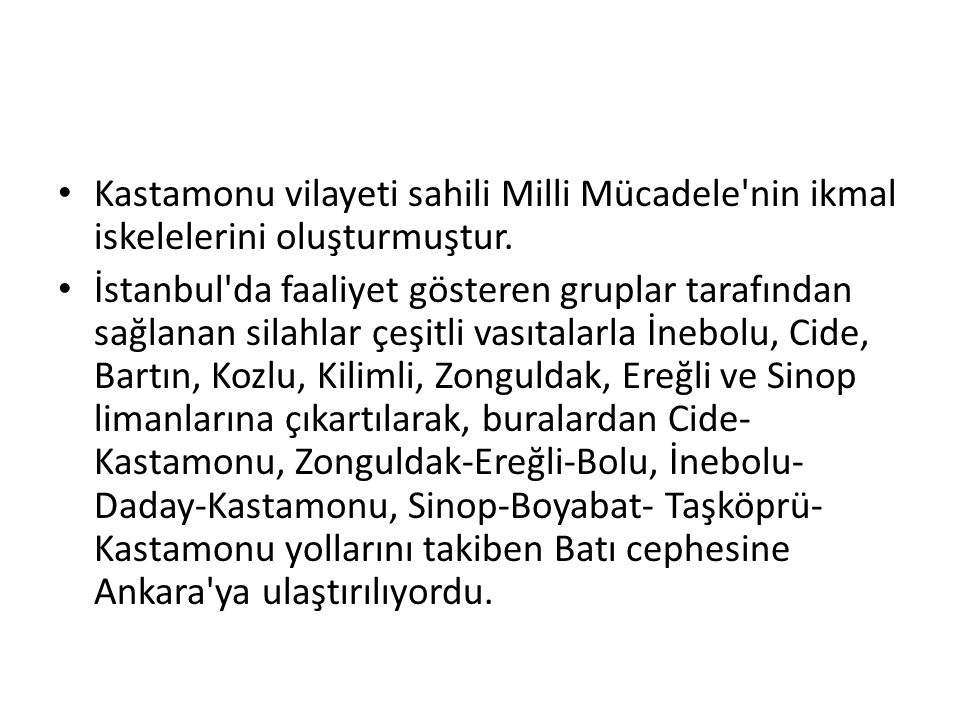 Kastamonu vilayeti sahili Milli Mücadele nin ikmal iskelelerini oluşturmuştur.