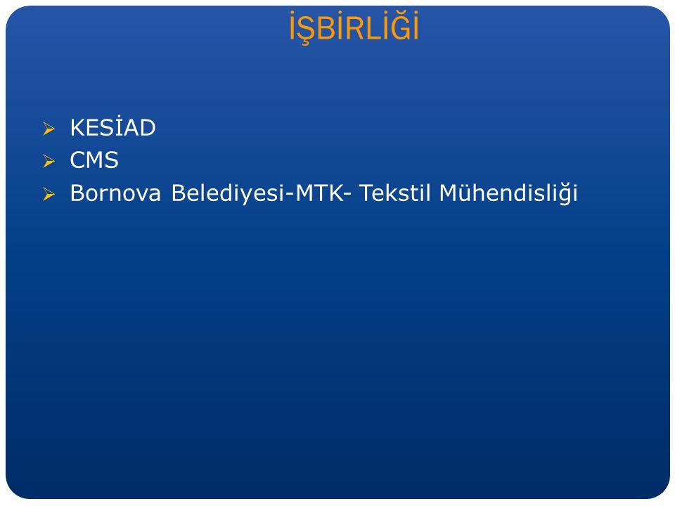 İŞBİRLİĞİ KESİAD CMS Bornova Belediyesi-MTK- Tekstil Mühendisliği