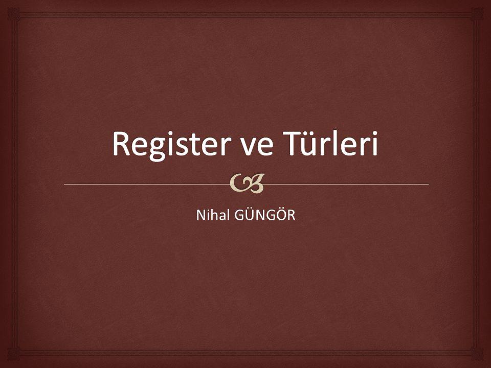 Register ve Türleri Nihal GÜNGÖR