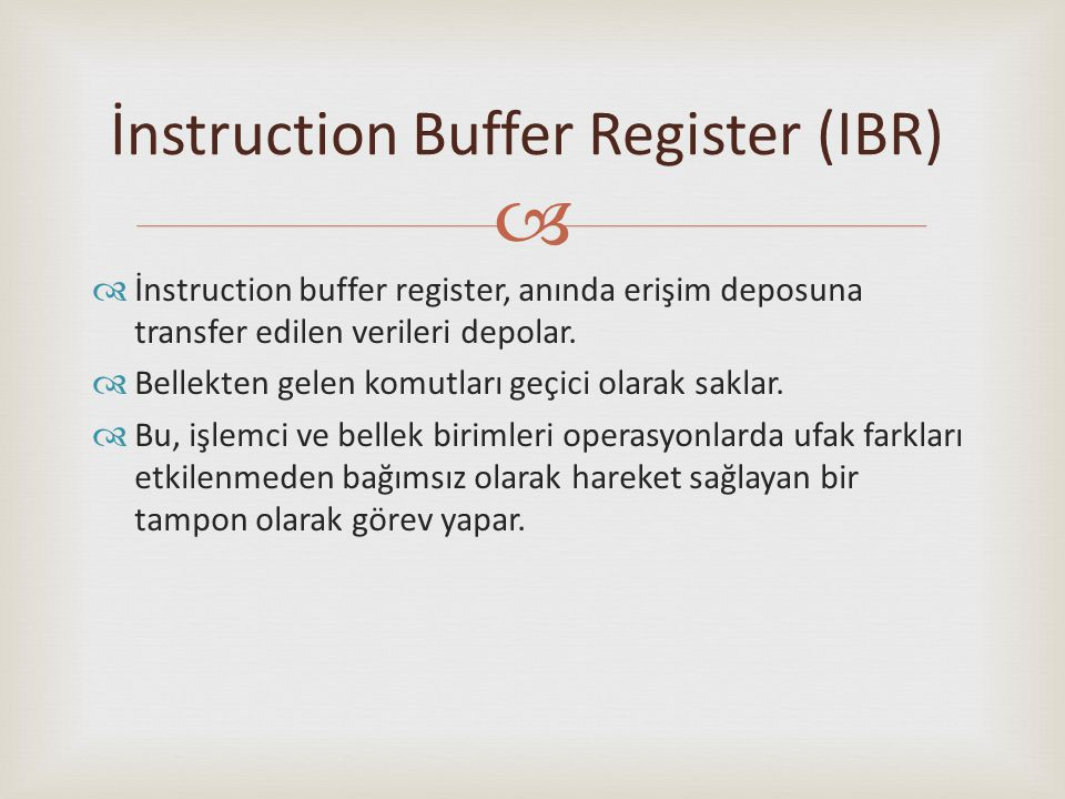 İnstruction Buffer Register (IBR)