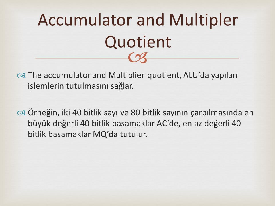Accumulator and Multipler Quotient