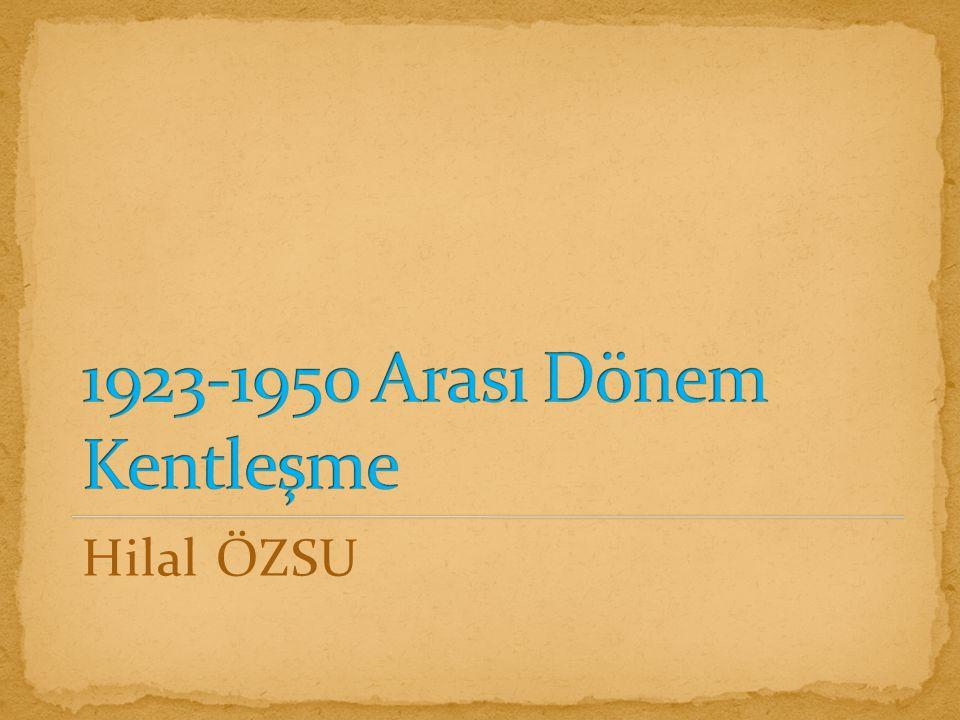 1923-1950 Arası Dönem Kentleşme