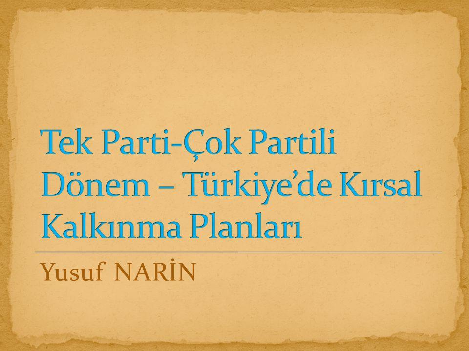 Tek Parti-Çok Partili Dönem – Türkiye'de Kırsal Kalkınma Planları