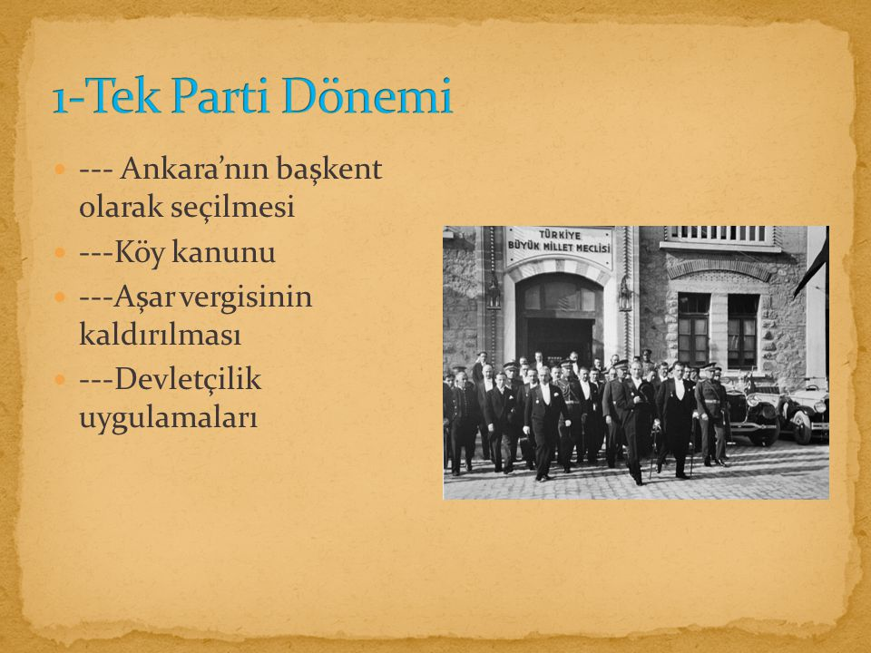 1-Tek Parti Dönemi --- Ankara'nın başkent olarak seçilmesi