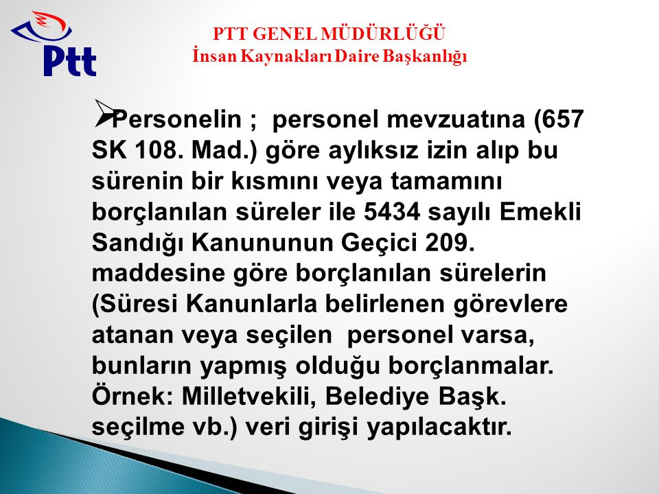 Personelin ; personel mevzuatına (657 SK 108. Mad