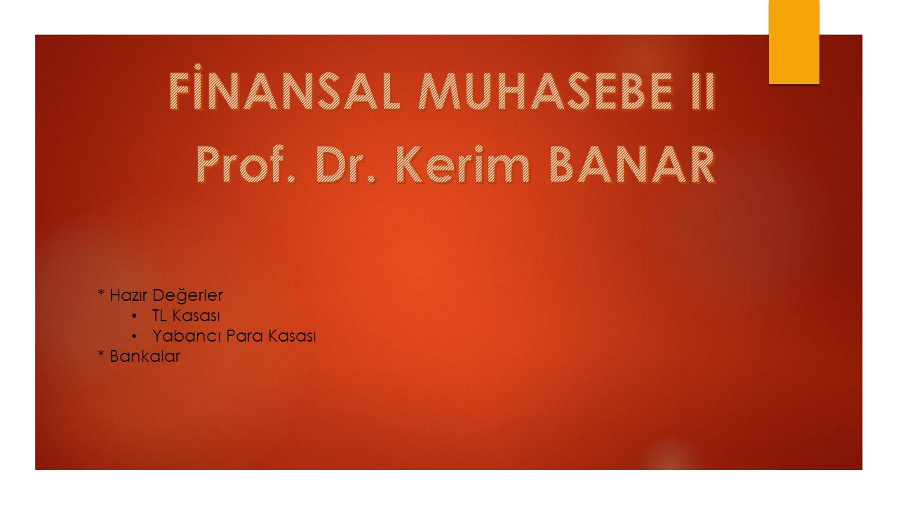 FİNANSAL MUHASEBE II Prof. Dr. Kerim BANAR