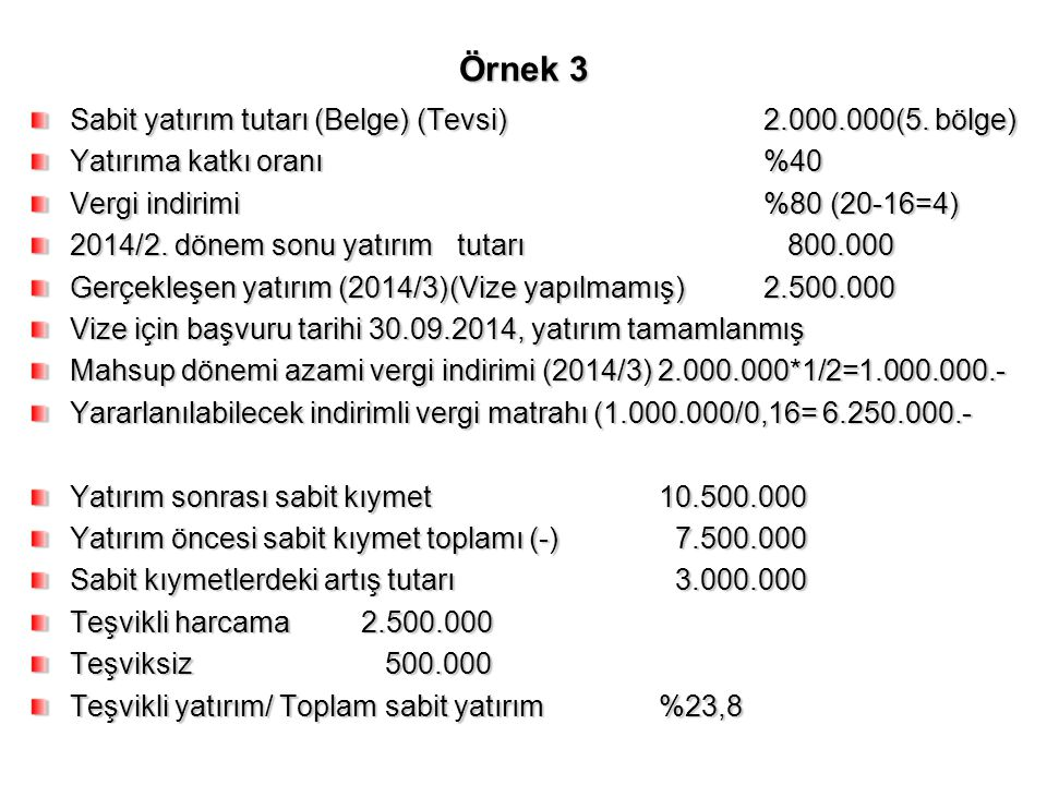 Örnek 3 Sabit yatırım tutarı (Belge) (Tevsi) 2.000.000(5. bölge)