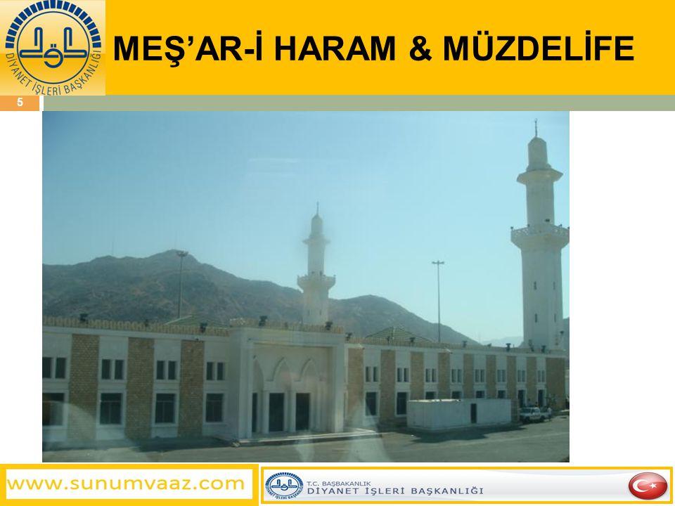 MEŞ'AR-İ HARAM & MÜZDELİFE