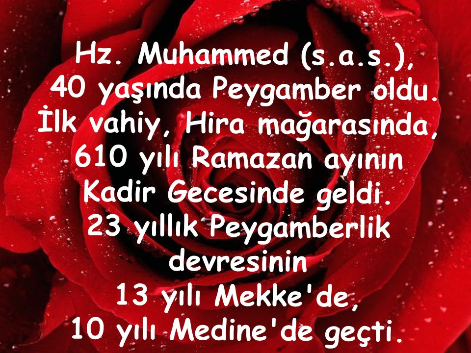 Hz. Muhammed (s. a. s. ), 40 yaşında Peygamber oldu