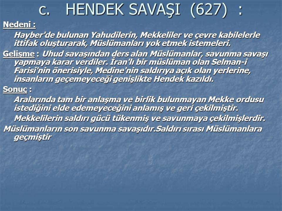 c. HENDEK SAVAŞI (627) : Nedeni :