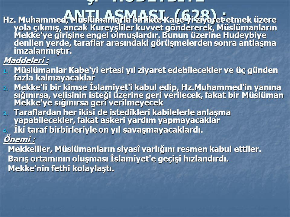 ç. HUDEYBİYE ANTLAŞMASI (628) :