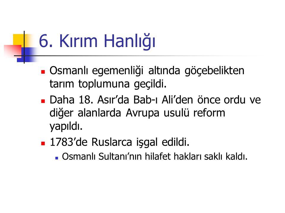 6. Kırım Hanlığı Osmanlı egemenliği altında göçebelikten tarım toplumuna geçildi.