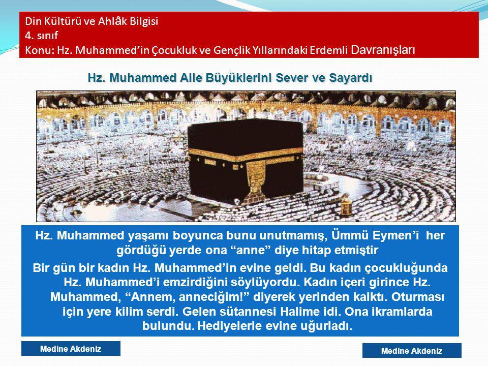 Hz. Muhammed Aile Büyüklerini Sever ve Sayardı