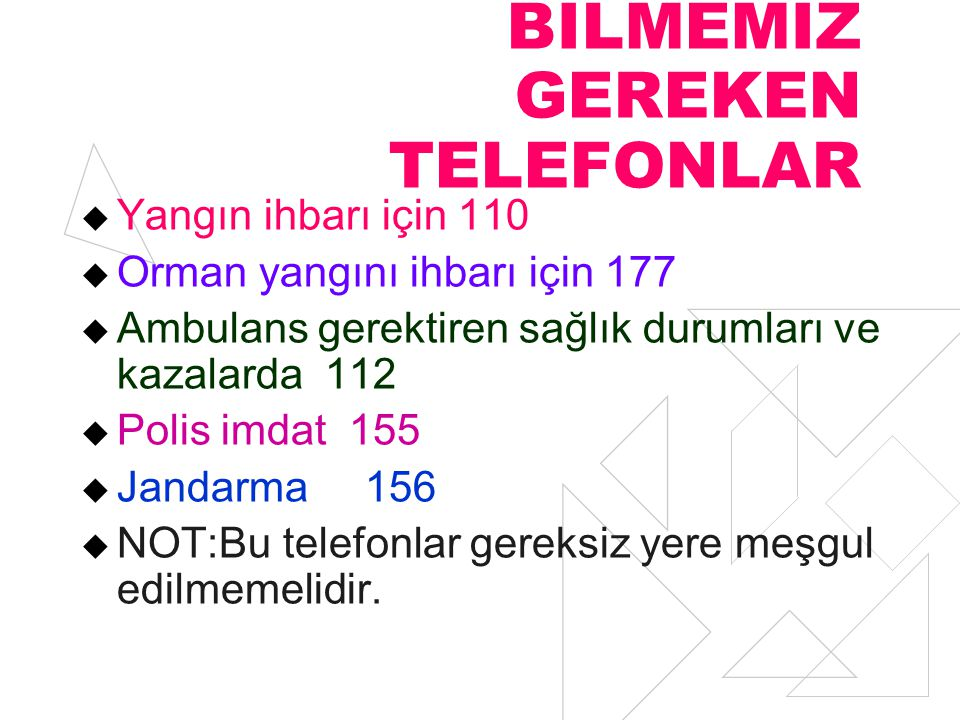 BİLMEMİZ GEREKEN TELEFONLAR