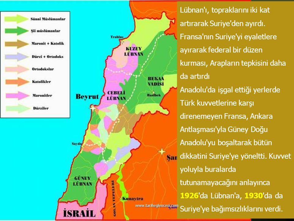 Lübnan ı, topraklarını iki kat artırarak Suriye den ayırdı