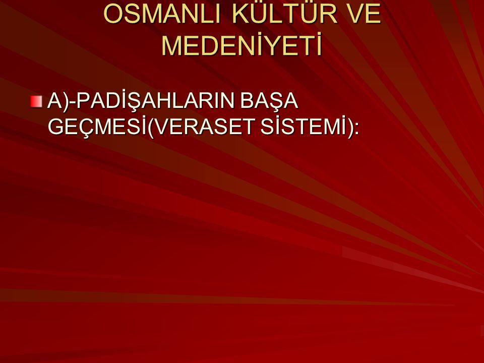 OSMANLI KÜLTÜR VE MEDENİYETİ