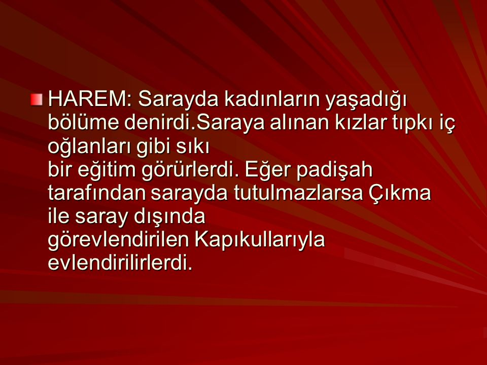 HAREM: Sarayda kadınların yaşadığı bölüme denirdi
